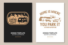 Home Is Where You Park It. Posters, Banners, Flyers. Vector Concept For Shirt Or Logo, Print, Stamp Or Tee. Vintage Typography Design With RV Motorhome, Camping Trailer And Off-road Car Silhouette.