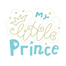 Cute Lettering Quote My Little Prince With Golden Crown And Decorative Stars
