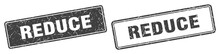 Reduce Stamp Set. Reduce Square Grunge Sign
