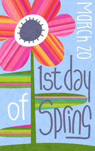 1st Day Of Spring March 20, 2021 Vector Illustration With Abstract Flower Surrounded By Handwritten Text. Cheerful Design For Banners, Cards, Posters And Decor.