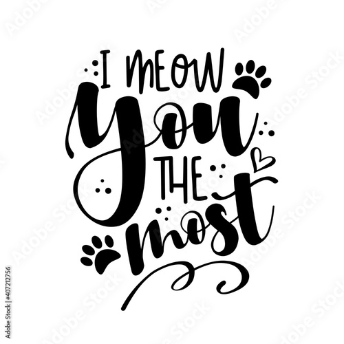 Fototapeta I meow you the most - funny phrase with paw print