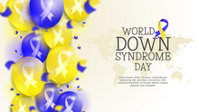 World Down Syndrome Day And Balloons