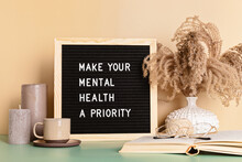 Make Your Mental Health A Priority Motivational Quote On The Letter Board. Inspiration Psycological Text