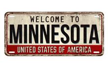 Welcome To Minnesota Vintage Rusty Metal Plate