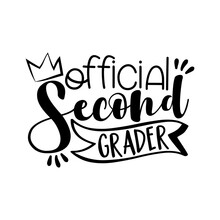 Official Second Grader- Funny Black Typography Design. Good For T Shirt Print, Gift Sets, Photos Or Motivation Posters.