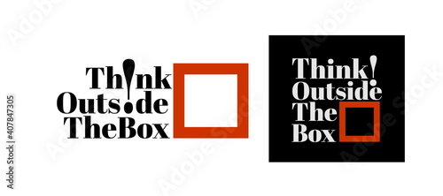 Obraz Think outside the box, modern and stylish motivational quotes typography slogan. Abstract design vector for print tee shirt, typography, poster and other uses. Global swatches. - fototapety do salonu