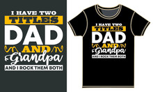 I Have Two Titles Dad And Grandpa And I Rock Them Both, Dad And Daughter, Father's Day Gift