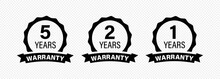 5, 2 And 1 Years And Lifetime Warranty Label Icon. Vector On Isolated Transparent Background. EPS 10