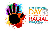 International Day For The Elimination Of Racial Discrimination Is Observed Annually On 21st March. Vector Illustration.