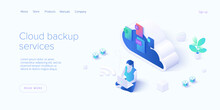 Cloud Backup Service In Isometric Vector Illustration.  Woman Saving Documents In Digital Storage. Data Transfering Application.