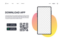 Download Page Of The Mobile App. Background For Download App Page. Download App Concept. Mpty Screen Smartphone For You App. Buttons With Scan Qr Code Template. 3D Realistic Phone.