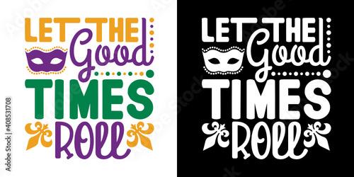 Canvas Print Let The Good Times Roll SVG Cut File | Mardi Gras Mask Svg | Nola Party Svg | Fa