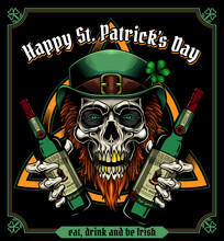 """""""Happy St. Patrick's Day. Eat, Drink And Be Irish"""". - Greeting Card Design.  Vector Illustration Of Bearded Leprechaun Skull With Bottles Of Whiskey In His Hands In Engraving Technique."""