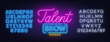 Talent Show Neon Sign On Brick Wall Background. Blue And White Neon Alphabets. Template For The Design.
