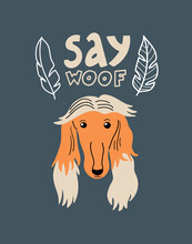 Vector Portrait Of Borzoi. Cartoon Illustration With Dog, Leaves And Lettering 'Say Woof' For Print, Poster, Sticker Or Card.