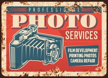 Photo Camera Photography Studio Metal Plate Rusty Or Vintage Poster, Vector. Photograph Studio Salon Services, Movie Film Making, Photos Printing And Camera Repair Sign Or Metal Plate With Rust