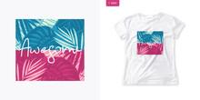 Summer Graphic Womens T-shirt Design, Colrful Tropical Print, Vector Illustration