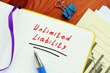 Business Concept Meaning Unlimited Liability With Sign On The Sheet.