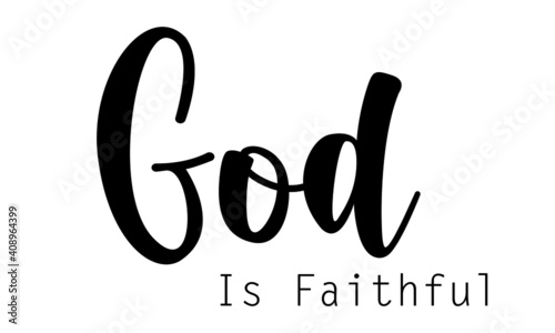 God is faithful, Christian Calligraphy design, Typography for print or use as po Fototapet