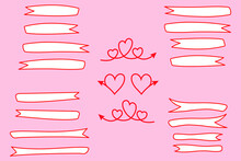 Set Of White Ribbons, Labels And Red Hearts With Arrows. Hand Drawn Frames And Blanks. For Decoration, Banners, Festive Postcards Design, Icons, Packages, Wallpapers, Prints
