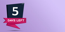 Five Days Left Label, Numbers Countdown 3d.  5 Day Left. Countdown Left Days Banner. 3d Rendering. Promotional Banners. Collection Badges Sale, Landing Page, Banner.