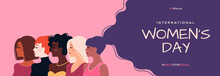 International Women's Day Horizontal Banner. Vector Illustration. Woman Of Different Nationalities. Struggle For Freedom, Equality And Independence Concept, 8 March. Female Diverse Faces