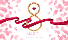 8 March International Women's Day Greeting Card - Golden Number Eight, Ruby Heart And Red Painting Ribbon On  Background With Pink Petals. Design For Greeting Card, Invitation, Flyer And Etc. Vector I