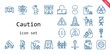 caution icon set. line icon style. caution related icons such as fire extinguisher, poison, compress, sign, traffic barrier, high voltage, stop sign, landslide, cctv, cone,