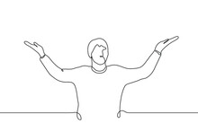 Man Stands With His Hands Up And To The Sides. One Line Drawing A Man In A Sweater Stands Confused, He Does Not Know And Does Not Understand What Is Happening
