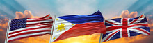 United States Of America Flag And United Kingdom Flag And Philippines Flag Waving With Texture Sky Cloud And Sunset Triple Flag