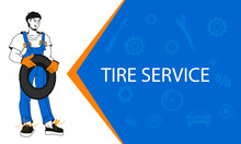 Tire  Service And Car Repair Banner With Cartoon Character Of Mechanic In Workshop. Cartoon Style Banner Or Leaflet For Car Maintenance Service And Tire Workshop, Hand Drawn Vector Illustration.