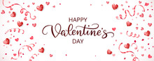 Happy Valentine's Day Banner. Red Glitter Hearts Decoration. Holiday Background. Ribbons And Confetti. Hand Written Text, Lettering. Romantic Frame, Border. Great For Wedding Or Mother's Day Vector