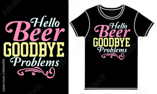 Obraz na plátně Hello Beer Goodbye Problems, Isolated Gift, Beer Lover Shirt