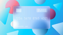 Vector Image. Translucent Bank Card On A Blue Background. Frosted Transparent Glass In The Style Of Glass Morphism. Abstract Geometric Shapes And Colored Colorful Spheres. Place For Your Text.