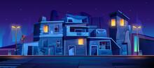 Ghetto Street At Night, Slum Abandoned Houses