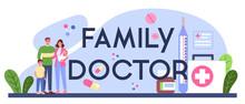 Family Doctor Typographic Header. Healthcare, Modern Medicine