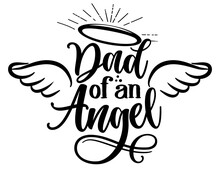 Dad Of On Angel - Hand Drawn Beautiful Memory Phrase. Modern Brush Calligraphy. Rest In Peace, Rip Memory. Love Your Children. Inspirational Typography Poster With Angel Wings, Gloria, Tattoo Design.