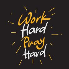Work Hard Pray Harda Hand Lettering