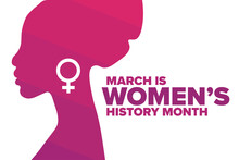 March Is National Women's History Month. Holiday Concept. Template For Background, Banner, Card, Poster With Text Inscription. Vector EPS10 Illustration.