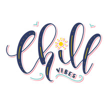 Vector Illustration With Text, Chill Vibes, Colored Lettering Isolated On White Background.
