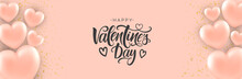 Happy Valentine's Day Vector Banner With Realistic Pink Balloons. Modern Calligraphy For Valentine's Day.