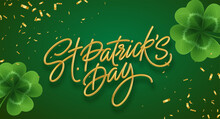 Golden Realistic Lettering Happy St. Patricks Day With Realistic Clover Leaves Background. Background For Poster, Banner Happy Patrick. Vector Illustration