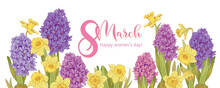 Flowers Hyacinth And Daffodil With A Congratulatory Inscription For March 8. Horizontal Banner