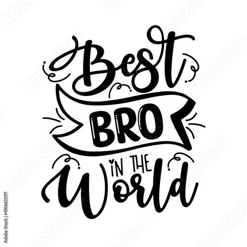 Carta da parati Best BRO In the World - Inspirational text