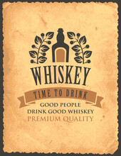 Vector Banner With Inscription Whiskey, And The Words Time To Drink. A Bottle Of Whiskey And A Laurel Wreath On An Old Paper Background In Retro Style. Good People Drink Good Whiskey.