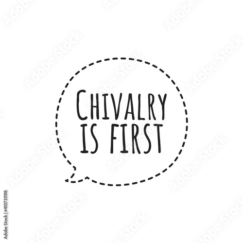 Fotografia ''Chivalry is first'' Lettering
