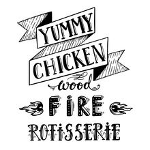 Yummy Chicken, Wood Fire Rotisserie Slogan. Hand Lettering Inscription. Lettering Vector Illustration. Hand Drawn. Vintage Style.