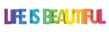 LIFE IS BEAUTIFUL Rainbow Gradient Vector Typography Banner
