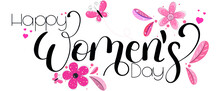 Happy Women's Day Hand Lettering With Flowers, Butterflies And Leaves. Illustration Women's Day