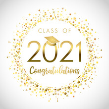 Class Of 2021 Year Graduation Banner, Awards Concept. Shiny Sign, Happy Holiday Invitation Card, Golden Circle. Isolated Abstract Graphic Design Template. Greeting Text, Round Ball, White Background.